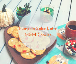 Pumpkin Spice Mms Canada by Pumpkin Spice Latte M U0026m Cookies As Told By Ash And Shelbs