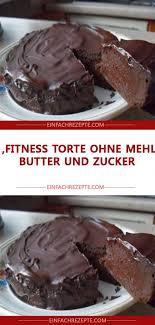 fitness torte ohne mehl butter und zucker