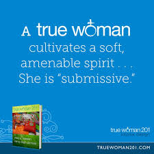 A True Woman Cultivates Soft Amenable Spirit She Is Submissive