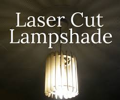 Laser Cut Lamp Shade by Laser Cut Lampshade 5 Steps With Pictures