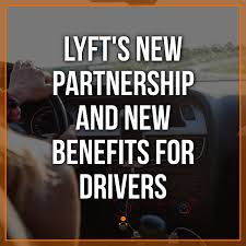 Lyfts New Partnership And New Benefits For Drivers