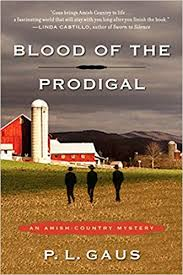 Amazon Blood Of The Prodigal An Amish Country Mystery 9780452296466 P L Gaus Books