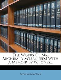 100 Archibald Jones The Works Of Mr Mlean Ed With A Memoir By W