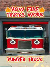 100 Pumper Trucks Amazoncom How Fire Work Truck Fire Tom