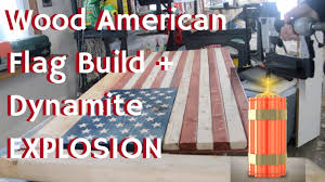 DIY Rustic American Flag Build Dynamite Explosion Scare