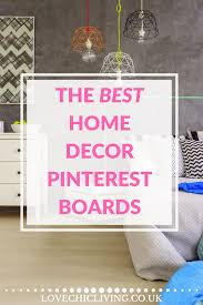100 Pinterest Home Interiors Top 10 Boards For Love Chic Living