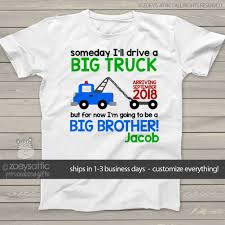 100 Buy A Tow Truck Big Brother Shirt Tow Truck Big Brother Custom Pregnancy