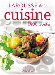 dictionnaire cuisine le larousse de la cuisine edition 2006 broché collectif