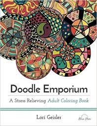 Doodle Emporium A Stress Relieving Adult Coloring Book Blue Star Lori Geisler 9781941325490 Amazon Books