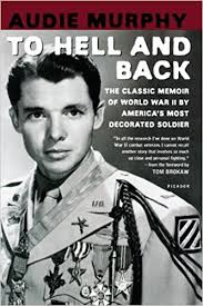 Most Decorated Soldier Uk by To Hell And Back Amazon Co Uk Audie Murphy 9780805070866 Books