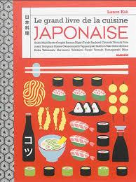 laure kié le grand livre de la cuisine japonaise cuisine du