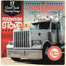 Records Freight » Don Diego Trio – CD Roadhouse Stomp Steve Albini Big Black Look Back On Songs About Fking Rolling Truck Driving Sam By The Willis Brothers Pandora Trucking Shortage Drivers Arent Always In It For Long Haul Npr Nashville Country Singers Best 2018 Whitey Morgan Top 10 Trucks Gac Nations Favourite Feelgood Driving Songs Revealed Steam Community Guide How To Add Music Euro Simulator 2 Unique Jim Carter Partsdef Auto Def Suphero Hulk Drives Garbage Truck L Fun Cartoon Nursery Rhyme Once Sexy Now Obsolete Decline Of American Trucker Culture Readers Picks Travel All Time Cnn Travel