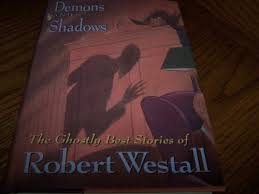 Demons And Shadows The Ghostly Best Of Robert Westall Robert