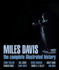 Miles Davis The Complete Illustrated History