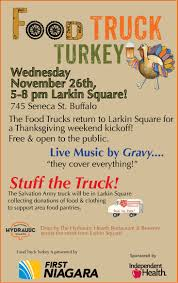 """Larkin Square Event: """"Food Truck Turkey"""" On Thanksgiving Eve ... Buffalos Best Food Truck Wrap Youtube Food Trucks The Buffalo News Under Glow Leds On Slush Bus Truck Buffalo Ny Tuesdays Larkin Square Top 12 New York Restaurants Placemaking 101 Thursdays At Rising Thai Me Up Eats Smokin Chokin And Chowing With The King Chicago Foods Awesome Foundation For All Profile Lloyd Taco Motor Vehicle Department Ny Impremedianet"""