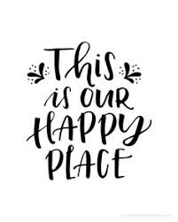 Quote Home Decor Wall Print Printable Gallery Black White This Is Our Happy Place Free Printables
