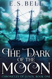 The Dark Of Moon Chronicles Lunos 1 By ES Bell