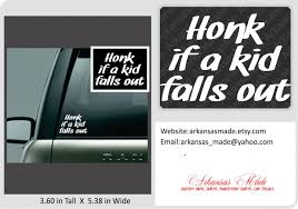 Honk If A Kid Falls Out Decal, Funny Car Decal, Truck Decal, Car ... I Love Sushi Window Bumper Vinyl Truck Decals Adult Funny Car Tips Universal Styling Sticker Auto For Windows Stickers Trucks 1pc Domo Made In Japan Barcode Pvc Slammed Ford Ranger Double Cab Decal Sticker 25 X 85 Hot Fuckit Die Cut 5 Product Gmc Motsports Windshield Topper Window Decal Boobs Focus Pinterest Windows Hard Hats And 3pcs Dope Vw Inspired Volkswagen For Drift Guys Design Decoration Ideas Stick Figure Family Jeep Cherokee Nobody Cares Skull Vinyl Car