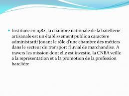 chambre nationale chambre nationale de la batellerie artisanale ppt