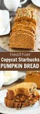 Starbucks Pumpkin Scones Calories by Best 25 Pumpkin Loaf Ideas On Pinterest Pumkin Bread Best