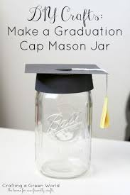 mason jar diy gifts pinterest cap craft and grad parties