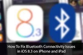 How To Fix Bluetooth Connectivity Issues in iOS 8 3 on iPhone or iPad