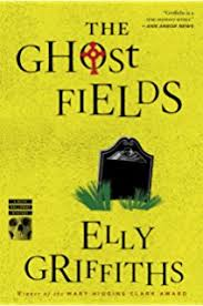 The Ghost Fields Ruth Galloway Mysteries