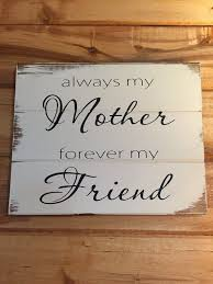 Always My Mother Forever Friend X 10 H Hand Painted Wood Sign Mothers Birthday Or Day Gift