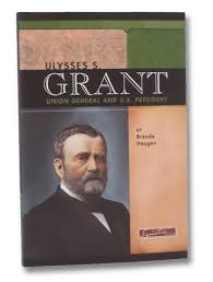 Image For Ulysses S Grant Union General And US President