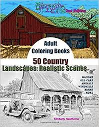Amazon Adult Coloring Books 50 Country Landscapes 2nd Edition Realistic Scenes Of Windmills Old Cars Animals Wagons Barns More Life Escapes