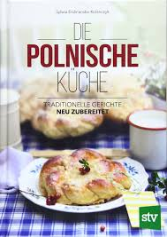 die polnische küche traditionelle gerichte neu zubereitet