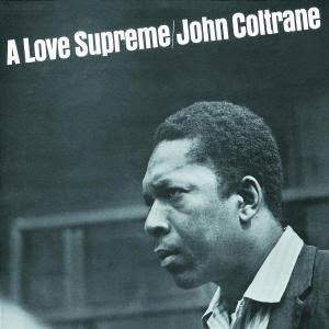 A Love Supreme - John Coltrane