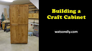 Sewing Cabinet Plans Instructions by Building A Craft Cabinet Youtube