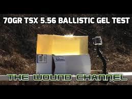 70gr TSX 5 56 Ballistic Gel Test