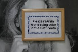 Printable Bathroom Sign In Sheet by Finished Please Refrain From Doing Coke In The Bathroom Cross