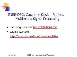 Umd Ece Help Desk by 01 28 2005 Enee408g Multimedia Signal Processing 1 Enee408g