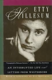 For The First Time Etty Hillesums Diary And Letters Appear Together To Give Us Fullest Possible Portrait Of This Extraordinary Woman
