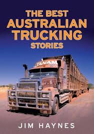 The Best Australian Trucking Stories EBook By Jim Haynes ...
