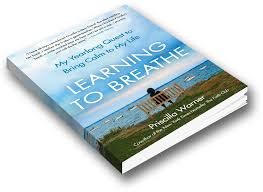 Priscilla Warner Is The New York Times Best Selling Author Of Learning To Breathe A Yearlong Quest Bring Calm My Life And Co Faith