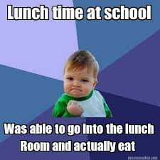 Lunch Time At School Was Able To Go Into The Room And Actually Eat