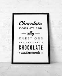 Chocolate Doesnt Ask Silly Questions Understands Retro Black And White Kitchen Print Wall Art Home Decor By Latte Design