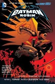 Batman And Robin Volume 4 Requiem For Damian By Peter J Tomasi