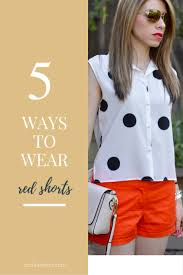 5 chic ways to wear red shorts like a boss fashion tips and tricks