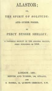 Alastor Or The Spirit Of Solitude Shelley Percy Bysshe