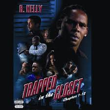 1 Closet by R Kelly Trapped In The Closet Chapters 1 12 Lyrics And