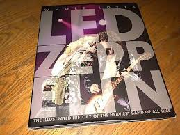 Whole Lotta Led ZeppelinComplete Illustrated History Hardcover2008280 Pages
