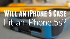 Will an IPhone 5 case fit an iPhone 5S