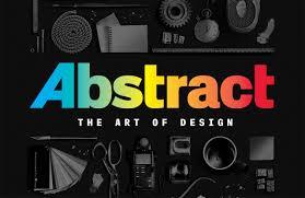 Netflixs Abstract The Art Of Design Demystifies