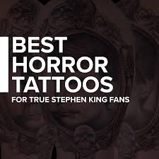 100 Trucks Stephen King The Best Horror Tattoos For True Fans Custom Tattoo