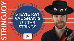 Stevie Ray Vaughans Guitar String Gauges They Werent What You